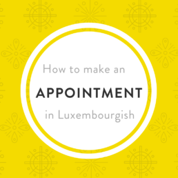 make appointment Luxembourgish