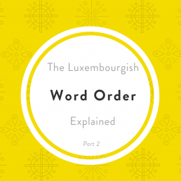 Luxembourgish Word order part 2