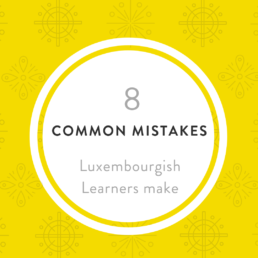 8 mistakes Luxembourgish students do