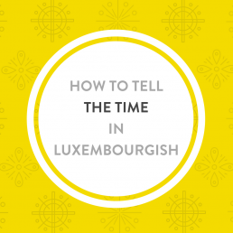 How to tell the time in Luxembourgish Auerzäit