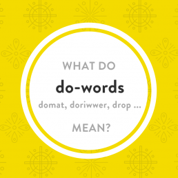 Luxembourgish lesson domat, dofir, driwwer, do-words