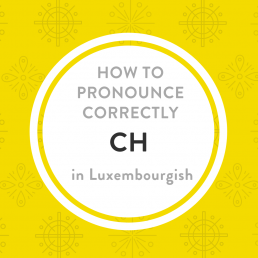 Luxembourgish pronunciation ch