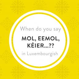 Luxembourgish vocabulary Kéier emol mol