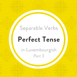 Luxembourgish separable verbs perfect