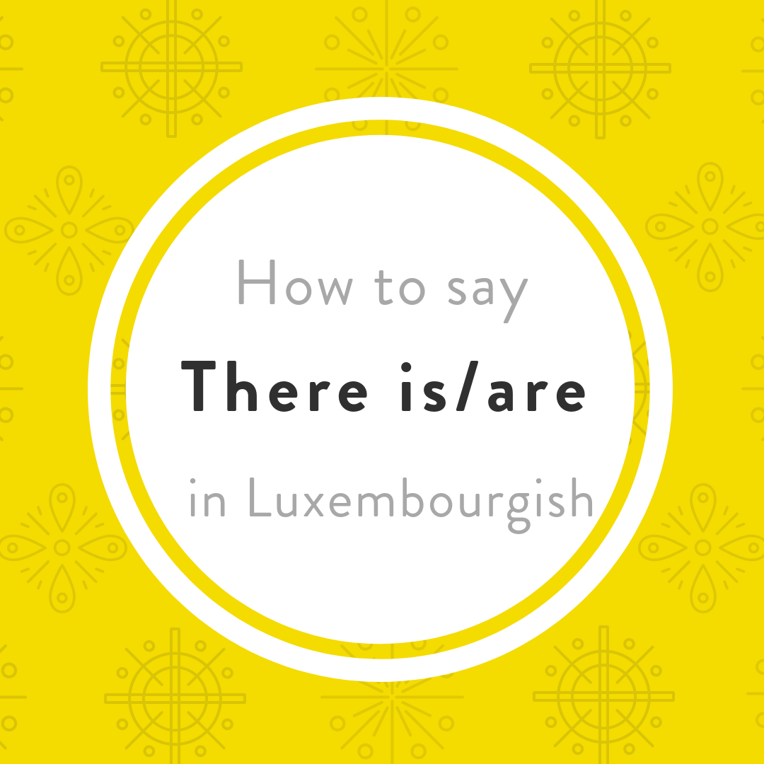 "How to say  ""There is / are"" in Luxembourgish"