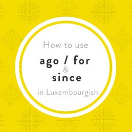Luxembourgish lesson ago since virun säit