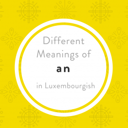 Meanings Luxembourgish word an