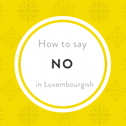 Luxembourgish Lesson How say NO