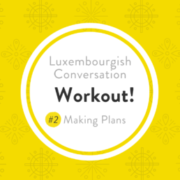Luxembourgish conversation workout making plans