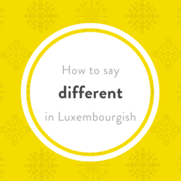 how say different Luxembourgish