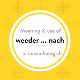 Luxembourgish vocabulary weeder nach